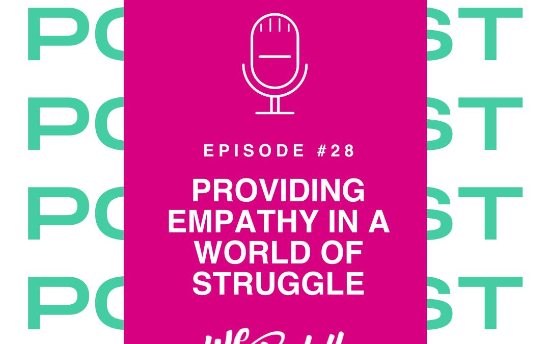 We Go Boldly Episode 28: Showing Empathy in a World of Struggle