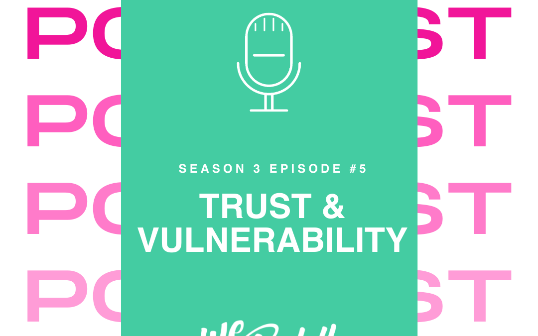 We Go Boldly Episode 29: Trust and Vulnerability