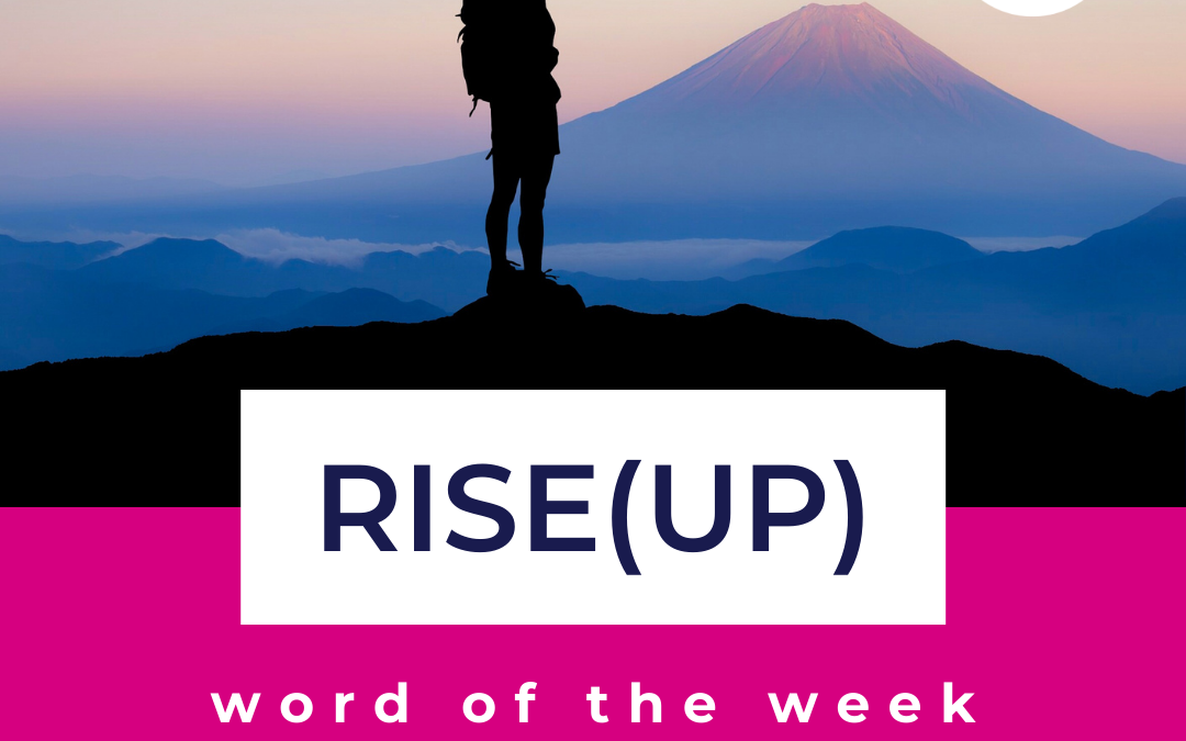 Rise(Up): Word of the Week