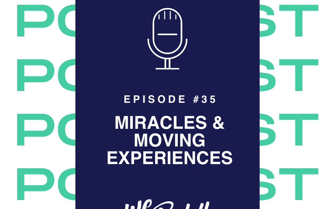 We Go Boldly Episode 35: Miracles and Moving Experiences